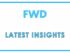 FWD Latest Insights